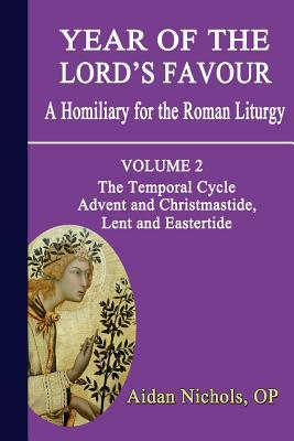 Year of the Lord's Favour: Temporal Cycle: Advent and Christmastide, Lent and Eastertide v. 2
