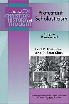 protestant scholasticism essays in reassessment Reformed scholasticism was academic theology practiced by reformed  theologians using the scholastic method during the period of protestant  orthodoxy in the 16th to  protestant scholasticism: essays in reassessment  eugene, or: wipf.