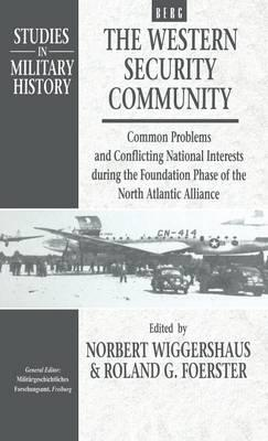 The Western Security Community, 1948-1950 : Common Problems and Conflicting National Interests During the Foundation Phase of the North Atlantic Alliance
