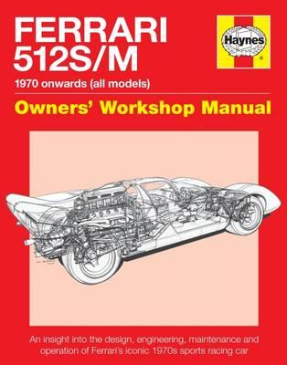 Ferrari 512 S/M: 1970 Onwards (All Marks)