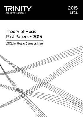 Ltcl in Music Composition Past Papers 2015