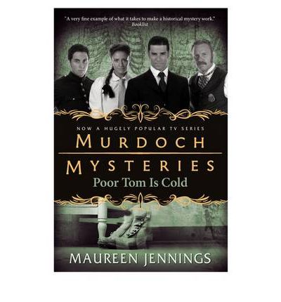 Murdoch Mysteries: Poor Tom is Cold