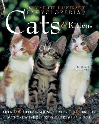 The Complete Illustrated Encyclopedia of Cats & Kittens