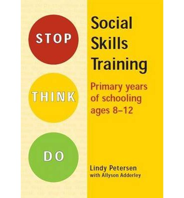 Stop Think Do : Social Skills Training for Primary Years of Schooling Ages: 8-12