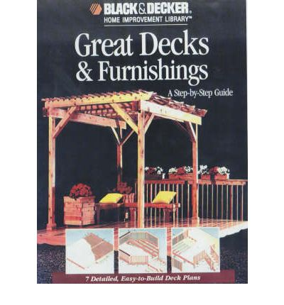 Great Decks and Furnishings : A Step by Step Guide