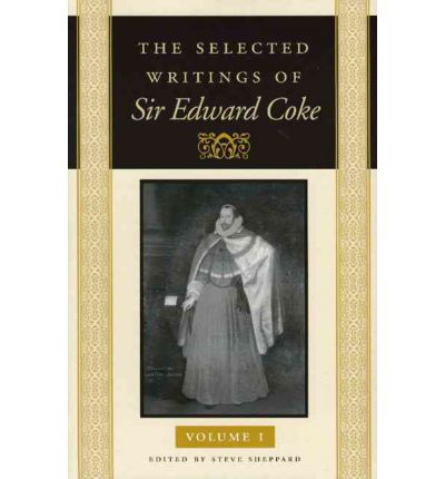 The Selected Writings of Sir Edward Coke, Volumes 1-3
