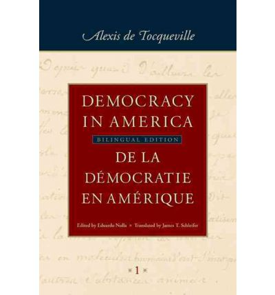 the observations of alexis de tocqueville of democracy in america De tocqueville's america alexis de tocqueville traveled to the united states in 1831 he generalized boldly from his observations radical american democracy.