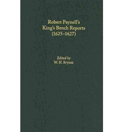 Robert Paynell's King's Bench Reports,1625-1627