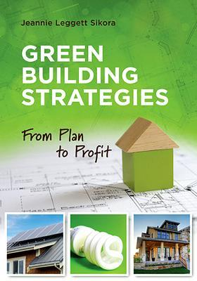 Green Building Strategies : From Plan to Profit