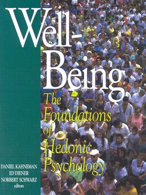 Well-Being : Foundations of Hedonic Psychology