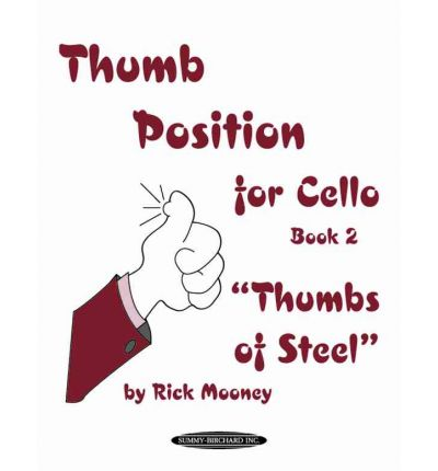Thumb Position for Cello, Bk 2 : Thumbs of Steel