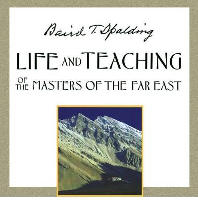 Life and Teachings of the Masters of the Far East