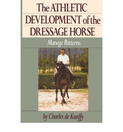 Athletic Development of the Dressage Horse : Manege Patterns for Classical Training