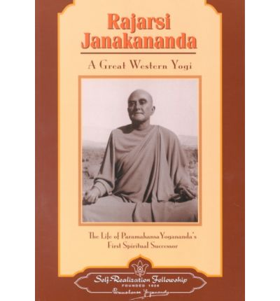 Rajarsi Janakananda (James J. Lynn) : A Great Western Yogi