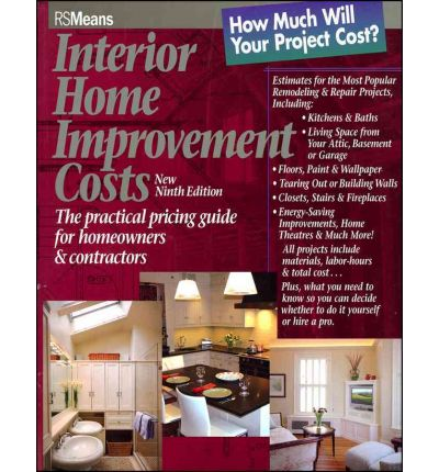 Interior Home Improvement Costs : The Practical Pricing Guide for Homeowners and Contractors