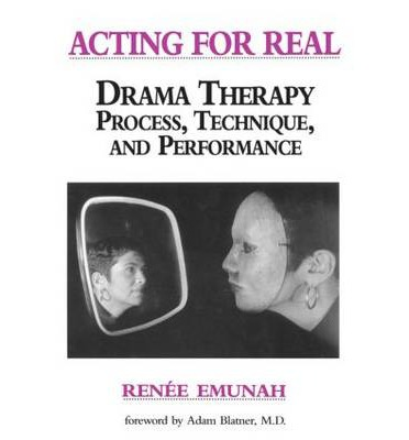 Acting for Real : Dramatherapy Process, Technique and Performance