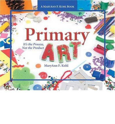 Descarga gratuita de libros en inglés Primary Art : Its the Process, Not the Product (Spanish Edition) PDB by Mary Ann F. Kohl