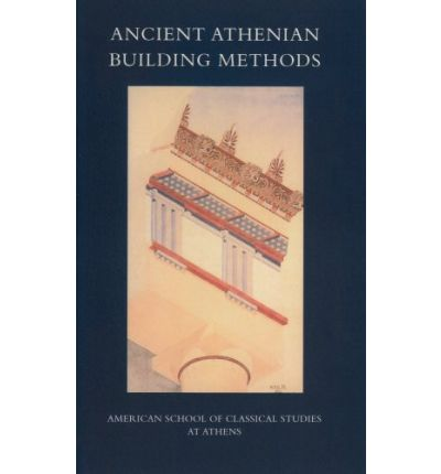 Ancient Athenian Building Methods