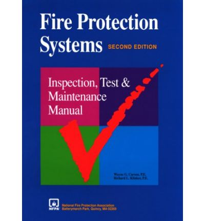 Fire Protection Systems : Inspection, Test & Maintenance Manual