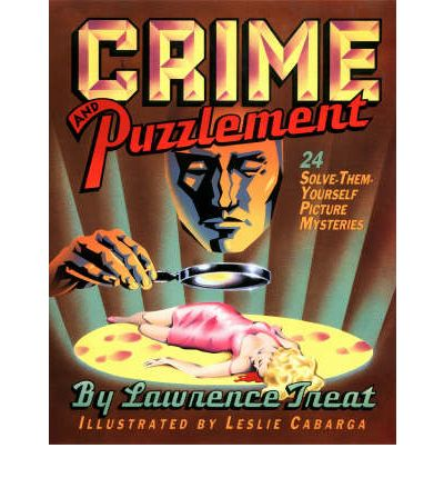 Crime and Puzzlement: 24 Solve-them-yourself Picture Mysteries Bk.1