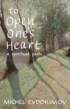 To Open One's Heart : A Spiritual Path