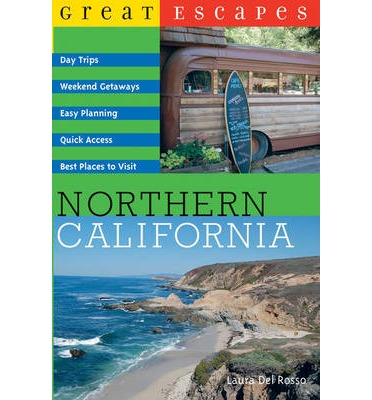 Great Escapes: Northern California