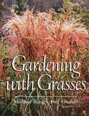 Gardening with grasses michael king 9780881924114 for Gardening with grasses piet oudolf