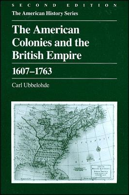 The American Colonies and the British Empire : 1607-1763