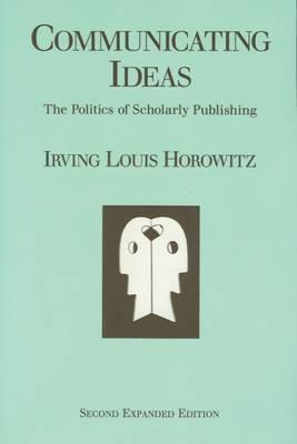 Communicating Ideas : Politics of Publishing in a Post-industrial Society