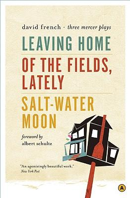 leaving home david french essay The official website of the canadian playwright david french, author of many award-winning plays including leaving home, of the fields lately, salt-water moon, and.