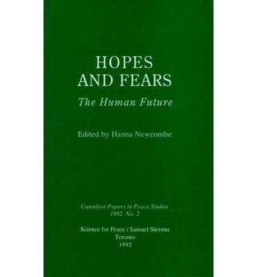 my hopes and fears future Report 55: people not processes: the future of personalisation and independent living hopes and fears for the future some of my friends and i have had a really harrowing year because our.