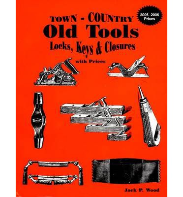 Town-country Old Tools : Locks, Keys & Closures with Prices