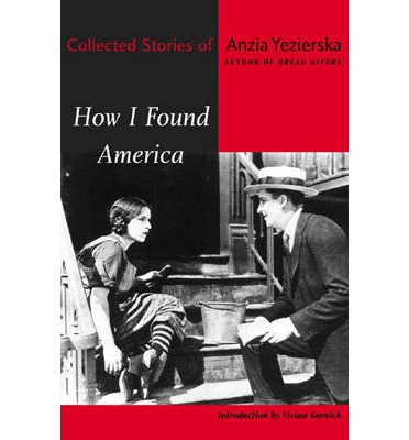 an analysis of america and i by anzia yezierska 3anzia yezierska, born in poland around 1880 in a town along the vistula   nevertheless, oppression and injustice remain in america  then, through an  analysis of paley's stories, i will show how paley's style evokes yezierska's  technique.