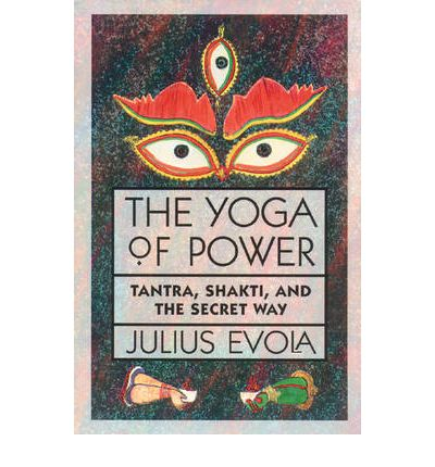The Yoga of Power: Tantra, Shakti and the Secret Way