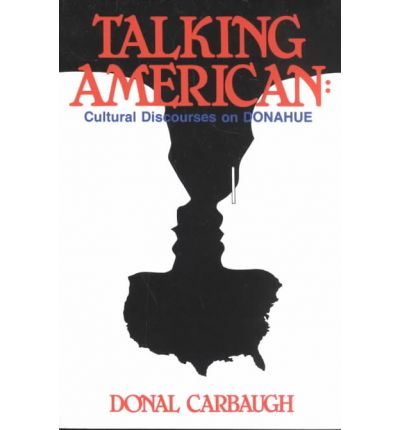 Talking American : Cultural Discourses on Donahue