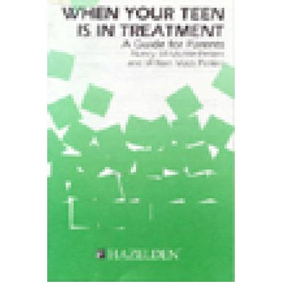 When Your Teen is in Treatment : A Guide for Parents