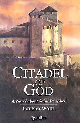 Citadel of God : A Novel of St.Benedict