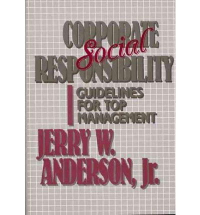 Corporate Social Responsibility : Jerry W. Anderson