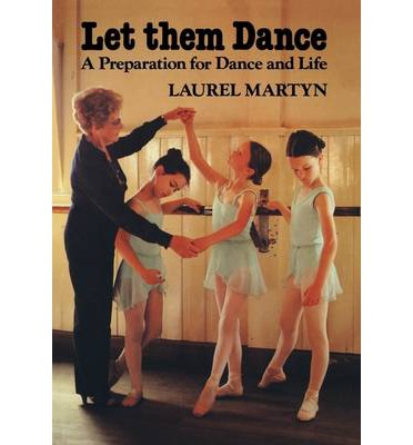 Let Them Dance : A Preparation for Dance and Life