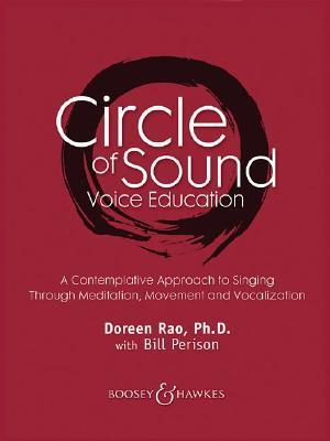 Circle of Sound Voice Education : A Contemplative Approach to Singing Through Meditation, Movement and Vocalization