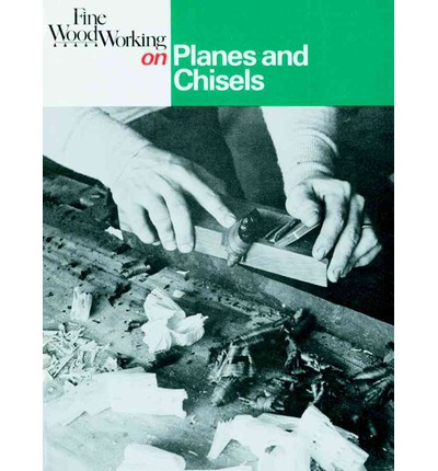 "Fine Woodworking"" on Planes and Chisels : Fine Woodworking ..."
