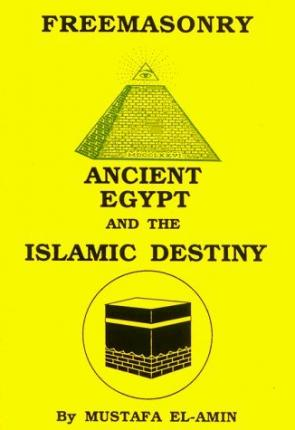 Freemasonry: Ancient Egypt and the Islamic Destiny