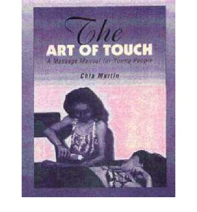 Art of Touch : A Massage Manual for Young People