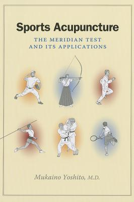 Sports Acupuncture : The Meridian Test and Its Applications
