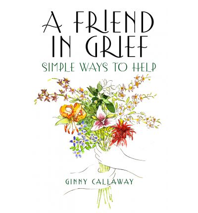 A Friend in Grief : Simple Ways to Help