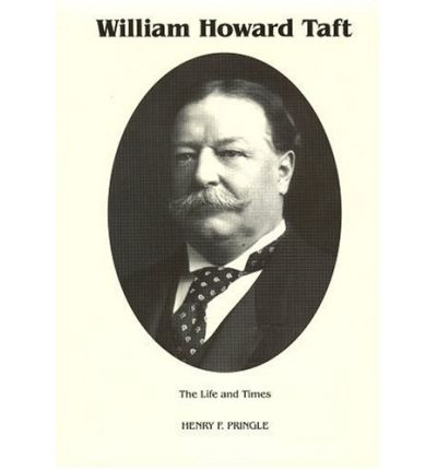 a biography of william howard taft