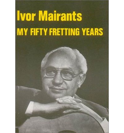 My Fifty Fretting Years