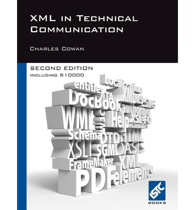 XML in Technical Communication (second Edition)