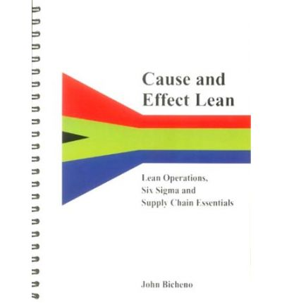 Cause and Effect Lean: Lean Operations, Six Sigma and Supply Chains Essentials