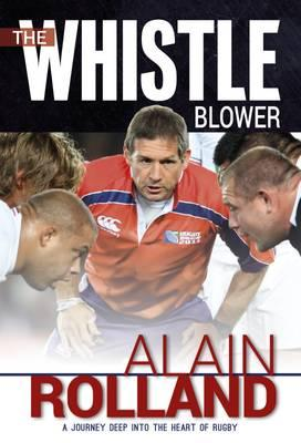 The Whistle Blower : The Alain Rolland Story